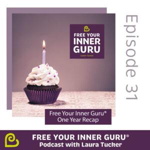 Free Your Inner Guru Podcast One Year Recap