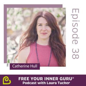 Catherine Hull Free Your Inner Guru Podcast