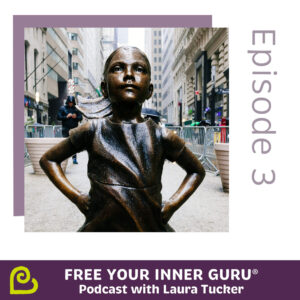 What Fearless Girl Tells Us About Fear - Free Your Inner Guru Podcast