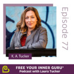 K A Tucker Free Your Inner Guru Podcast Simple Forever Wild