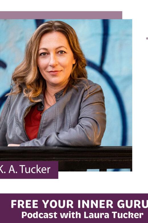 K A Tucker Free Your Inner Guru Podcast Simple Forever Wild