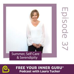 Serendipity Laura Tucker Free Your Inner Guru Podcast
