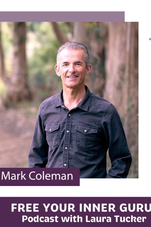 Mark Coleman Free Your Inner Guru Podcast