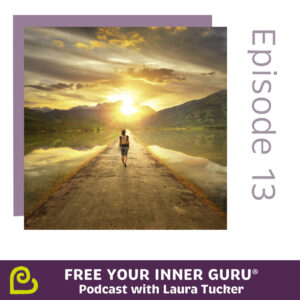 The Right Plan B Will Set You Free Your Inner Guru Podcast