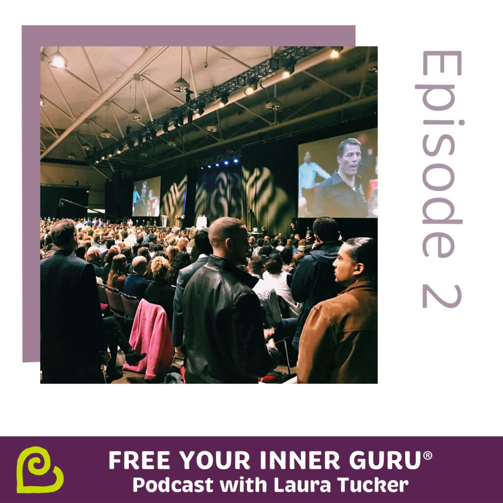 The Unexpected Way Tony Robbins Inspired the Free Your Inner Guru® Podcast