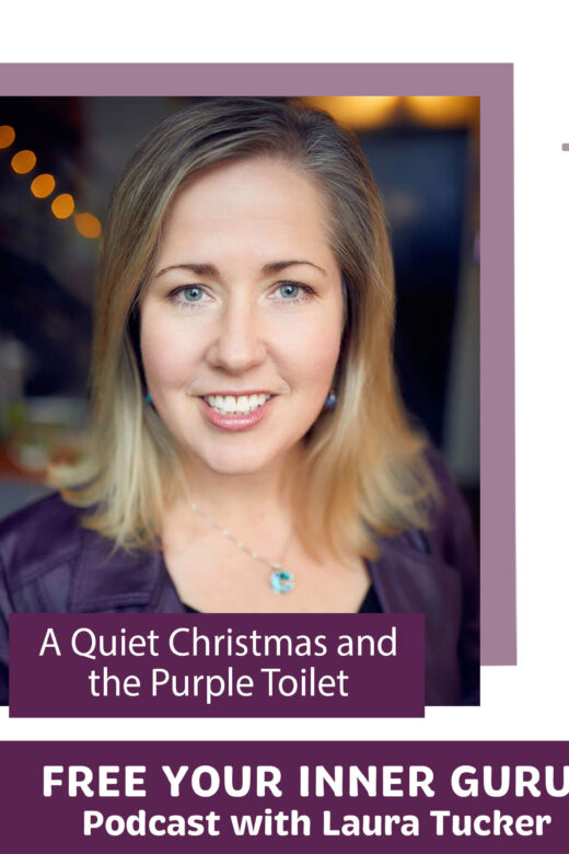 Quiet Christmas and the Purple Toilet 2020 Laura Tucker Free Your Inner Guru Podcast 1x1