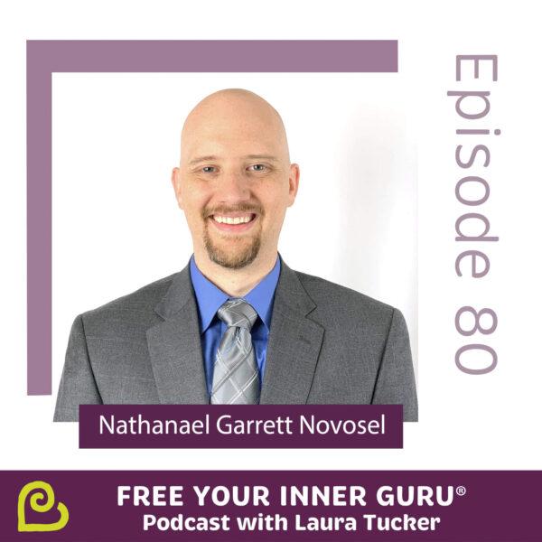 Nathanael Garrett Novosel Meaning of Life Free Your Inner Guru Podcast